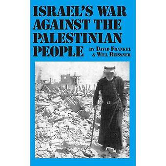Israels War Against the Palestinian People by David Frankel