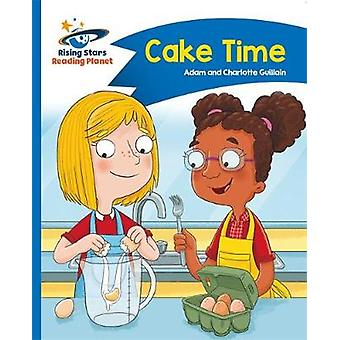 Reading Planet  Cake Time  Blue Comet Street Kids by Adam Guillain