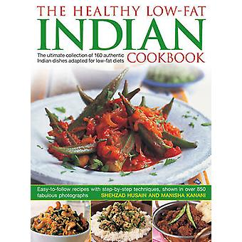 Healthy Low Fat Indian Cooking by Husain & ShezhadKanani & Manisha