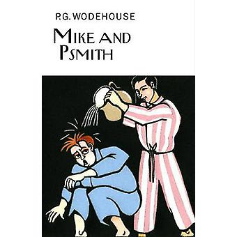 Mike and Psmith by P G Wodehouse
