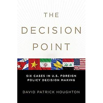 The Decision Point - Six Cases in U.S. Foreign Policy Decision Making
