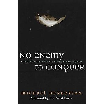 No Enemy to Conquer by Michael Henderson