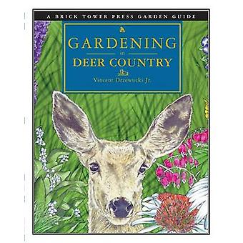 Gardening in Deer Country For the Home and Garden by Drzewucki & Vincent