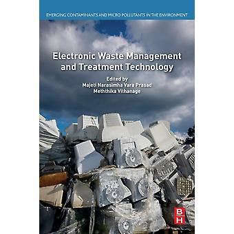 Electronic Waste Management and Treatment Technology by Prasad & Majeti Narasimha Vara