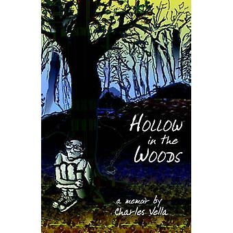 Hollow in the Woods by Vella & Charles