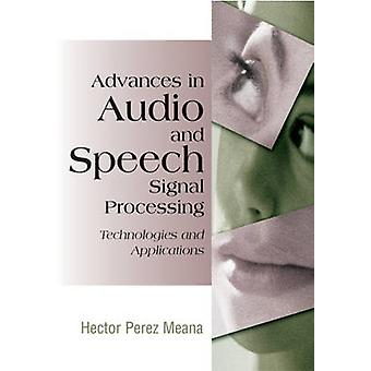 Advances in Audio and Speech Signal Processing Technologies and Applications by PerezMeana & Hector
