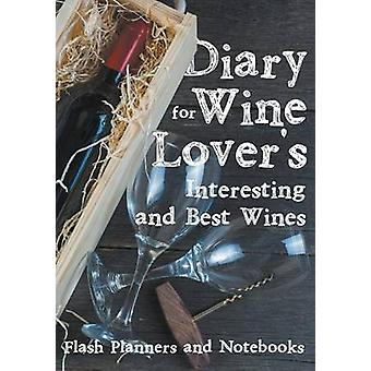 Diary for Wine Lovers Interesting and Best Wines by Flash Planners and Notebooks
