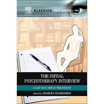 Initial Psychotherapy Interview A Gay Man Seeks Treatment by Silverstein & Charles