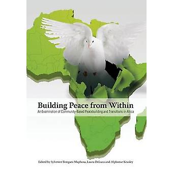 Building Peace from Within by Maphosa & Sylvester B.