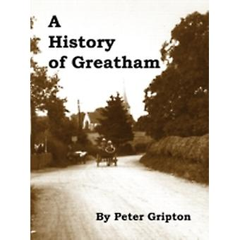 A History of Greatham by Gripton & Peter