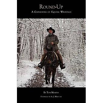 RoundUp A Gathering of Equine Writings by Moates & Tom