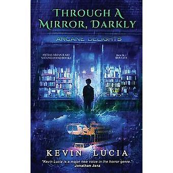 Through a Mirror Darkly by Lucia & Kevin