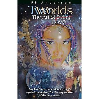 TwoWorlds   The Art of DyingLove by Anderson & RB