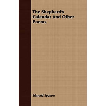 The Shepherds Calendar And Other Poems by Spenser & Edmund