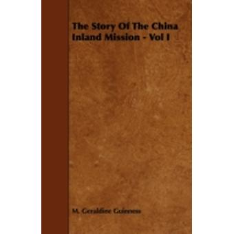 The Story of the China Inland Mission  Vol I by Guinness & M. Geraldine