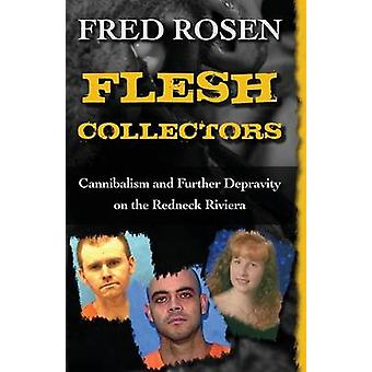 Flesh Collectors by Rosen & Fred