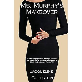 Ms. Murphys Makeover by Goldstein & Jacqueline