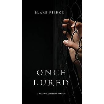 Once Lured a Riley Paige MysteryBook 4 by Pierce & Blake
