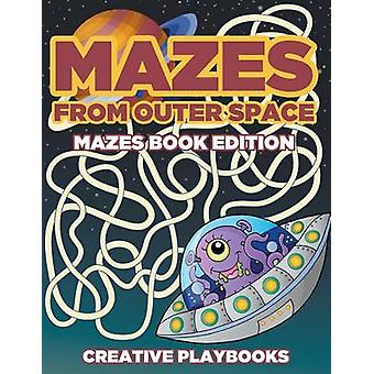 Mazes from Outer Space Mazes Book Edition by Creative Playbooks