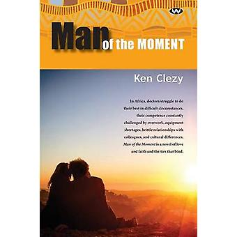 Man of the Moment by Clezy & Ken