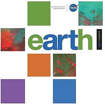Earth as Art by National Aeronautics &. Space Admin