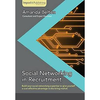 Social Networking in Recruitment by Belton & Amanda