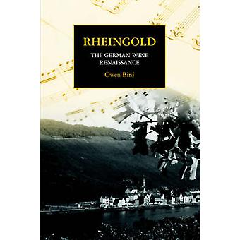 Rheingold  The German Wine Renaissance by Bird & Owen