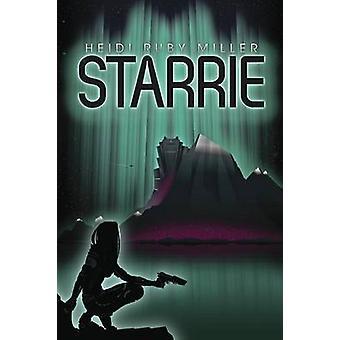 Starrie by Miller & Heidi Ruby
