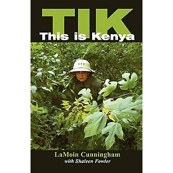 Tik This Is Kenya by Cunningham & Lamoin