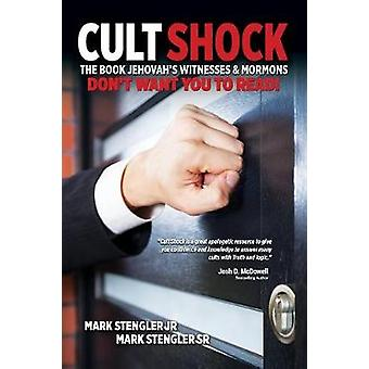 Cult Shock The Book Jehovahas Witnesses  Mormons Dont Want You to Read by Stengler & Mark