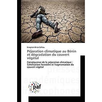 Pjoration climatique au Bnin et dgradation du couvert vgtal by Sohou Enagnon Brice