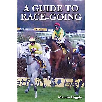 Guide to RaceGoing by Martin Diggle