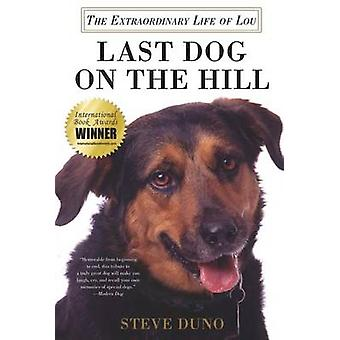 Last Dog on the Hill - The Extraordinary Life of Lou by Steve Duno - 9