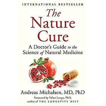 The Nature Cure - A Doctor's Guide to the Science of Natural Medicine