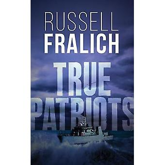 True Patriots by Russell Fralich - 9781459745704 Book