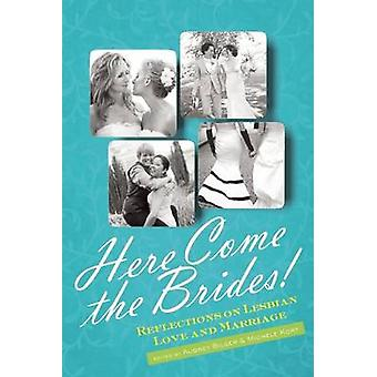 Here Come the Brides! - Reflections on Lesbian Love and Marriage by Au