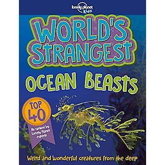 World's Strangest Ocean Beasts van Lonely Planet Kids - 9781787013018