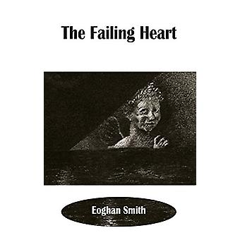 F The Failing Heart by Eoghan Smith - 9781910213919 Book
