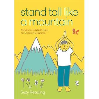 Stand Tall Like a Mountain - Mindfulness and Self-Care for Children an