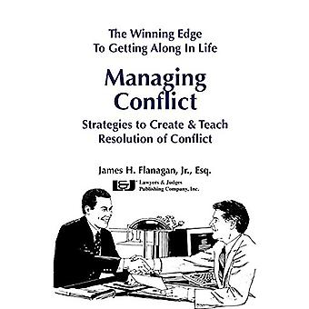 The Winning Edge to Getting Along in Life - Managing Conflict Strategi