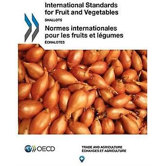 International Standardisation of Fruit and Vegetables - Shallots by Or