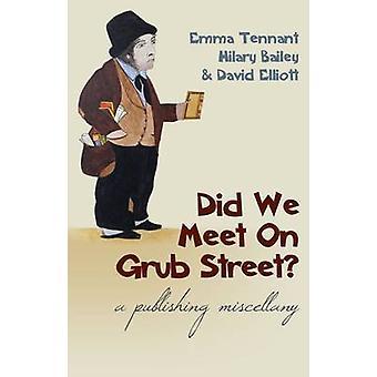 Did We Meet on Grub Street? - A Publishing Miscellany by Emma Tennant