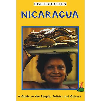 Nicaragua in Focus - A Guide to the People - Politics and Culture by H