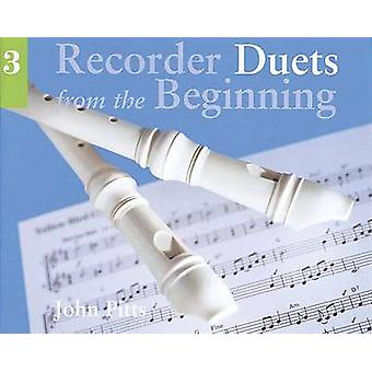 Recorder Duets From The Beginning  Pupil s Book 3 by John Pitts