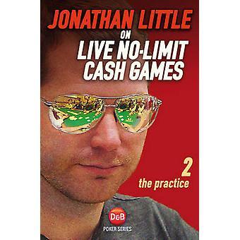 Jonathan Little on Live No-Limit Cash Games - The Practice - Volume 2 b