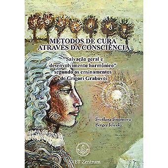 """""""Metodos de Cura Atraves Da Consciencia"""" (Portuguese Editio"""