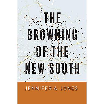 The Browning of the New South by Jennifer A. Jones - 9780226600987 Bo