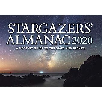 Stargazers' Almanac - A Monthly Guide to the Stars and Planets - 2020 -