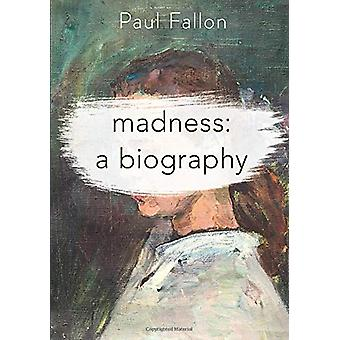 Madness - A Biography by Paul Fallon - 9781137603043 Book