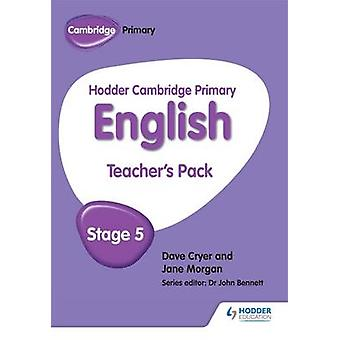 Hodder Cambridge Primary English - Teacher's Pack Stage 5 by Dave Crye